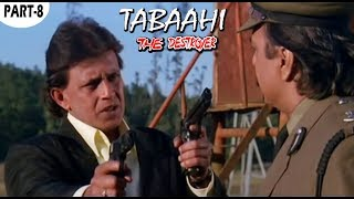 Tabaahi The Destroyer 1999 Part 8 Bollywood Hindi Movie