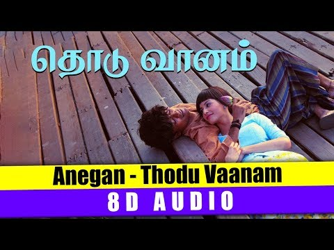 Thodu Vaanam -  Anegan | 8D Audio | Use Headphone | Harris Jayaraj