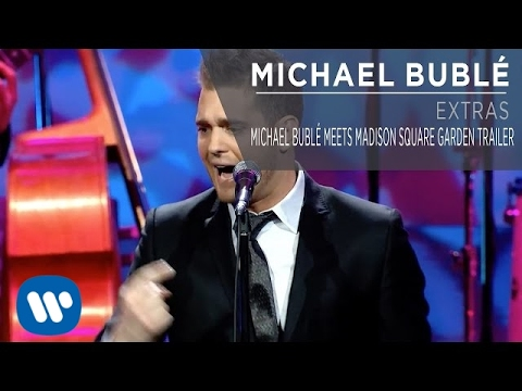 Michael Buble Meets Madison Square Garden Trailer Extra