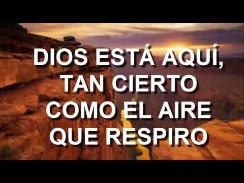 Dios esta aquí, tan cierto como el aire que respiro (HD)
