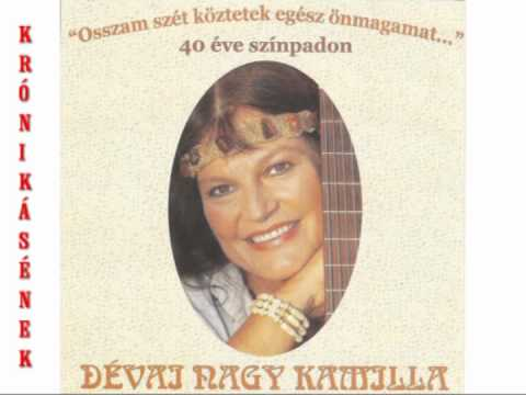 Dévai Nagy Kamilla & a Krónikásének - Jó lesz magyarnak lenni