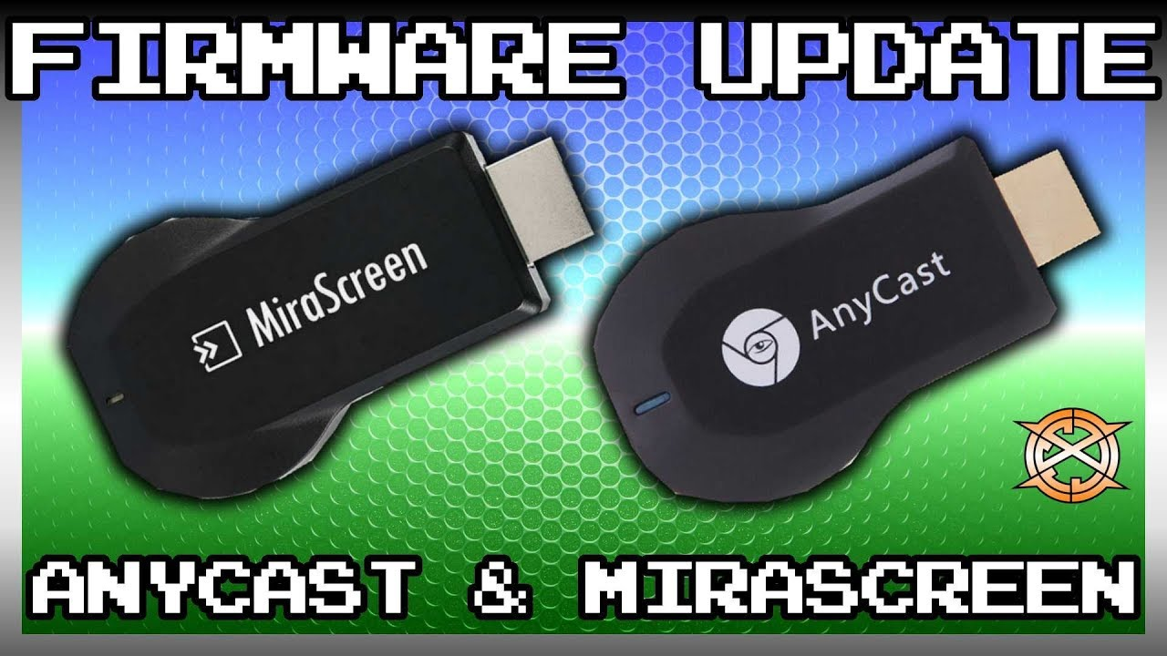 Firmware Update Tutorial | ANYCAST and MIRASCREEN