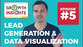 Lead Generation Techniques & Data Visualisation Tools - Growth Insights #5
