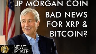 A Banker's New Best Friend - JP Morgan Coin - A Threat to XRP, Bitcoin, & Cryptocurrency?