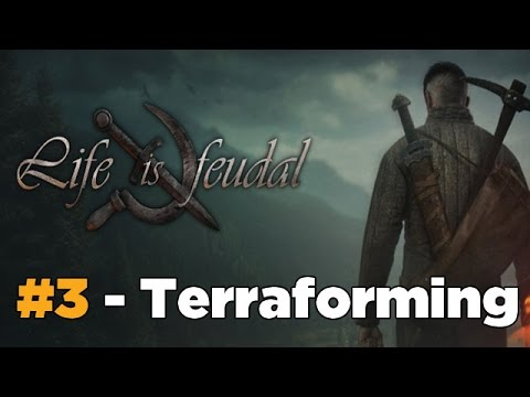 Terraforming - Life is Feudal: Your Own Parte 3