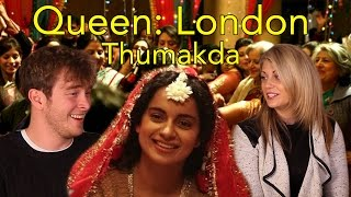 Queen: London Thumakda| Head Spread | Bollywood Reaction