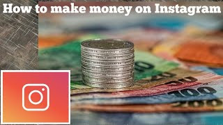 How to make money on lnstagram / How to monetize your Instagram account
