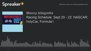 Racing Schedule: Sept 20 - 22: NASCAR, IndyCar, Formula1