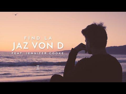 JAZ von D ft. Jennifer Cooke - Find LA (Official Music Video)