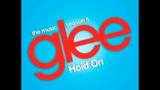 Hold On - Glee Cast Version