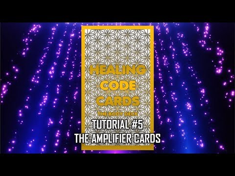 Healing Code Cards - Tutorial #5: The Amplifier Cards thumbnail
