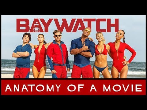 Baywatch Review | Anatomy of a Movie