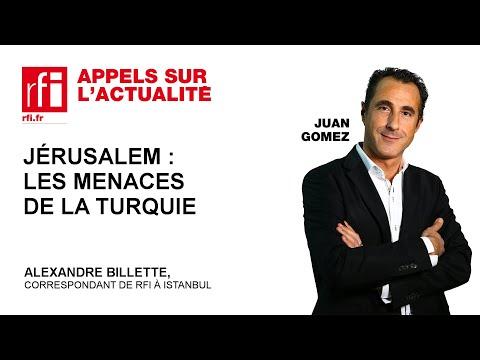 Jérusalem : les menaces de la Turquie