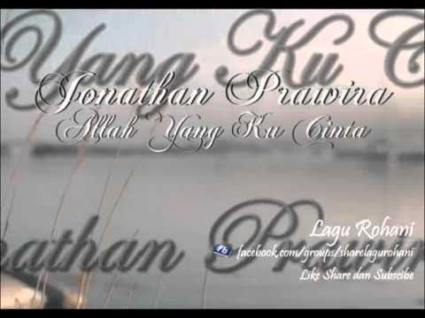 Allah Yang Ku Cinta - Jonathan Prawira (Vocal Jacqlien Celosse)