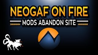 NeoGAF Owner comes under fire and Moderators begin leaving