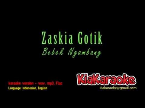 Zaskia Gotik - Bebek Ngambang [Karaoke Version]