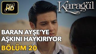 Karagül 20. Bölüm / Full HD (Tek Parça) - Baran Ayşe'ye Aşkını Haykırıyor