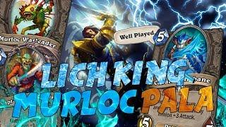Lich King Murloc Paladin   Il deck top #10 Legend di Zalae