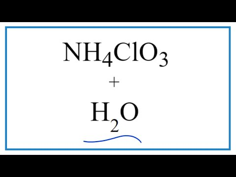 Equation For NH4ClO3 + H2O     (Ammonium Chlorate + Water)