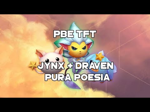 [Teamfight Tactics] Draven + Jynx = Poesía. Gameplay PBE Ft Vikochu