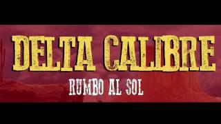 Delta Calibre - Rumbo Al Sol (Letra/Lyrics)