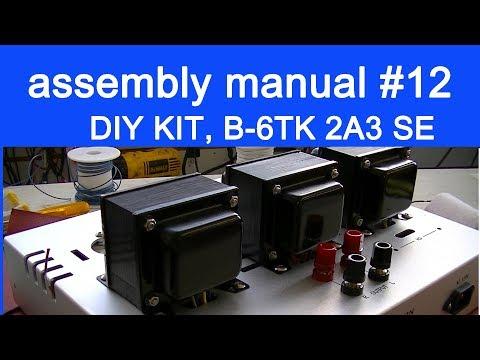 DIY audio KIT assembly manual part 12, FLUXION model B-6TK, 2A3 SE tube amplifier