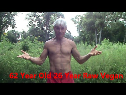62 Year Old Man Reveals Secrets to be Being a Raw Vegan for