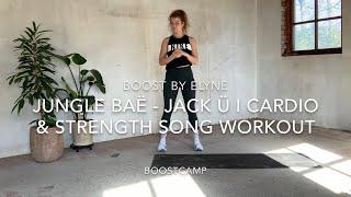 JUNGLE BAË - JACK Ü I CARDIO & STRENGTH SONG WORKOUT I Boostcamp class