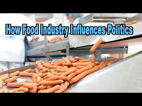 How The Food Industry Influences Politics