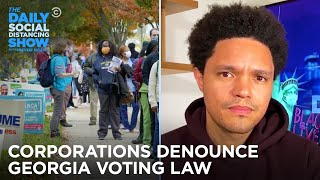 Georgia Restricts Voting \u0026 Corporations Snap Back The Daily Social Distancing Show