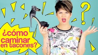 Como Caminar Con Tacones - How To Walk In Heels | Visto Bueno 46 | Maiah Ocando