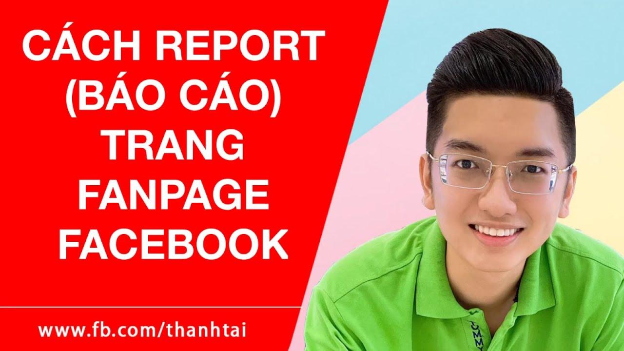 Cách report trang fanpage Facebook – Hướng dẫn báo cáo 1 page trên Facebook