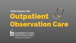 Patient Education - Outpatient Observation Care