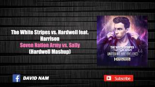 Seven Nation Army vs. Sally (Hardwell Mashup) [David Nam Remake]