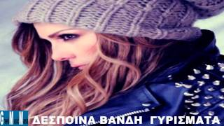 Despina Vandi ~ Girismata ~ New Song 2012 HQ Greek