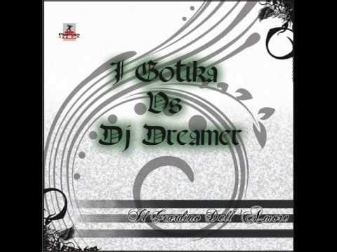 I Gotika vs Dj Dreamer - Il Giardino dell'Amore (SicuLand Radio Rmx)