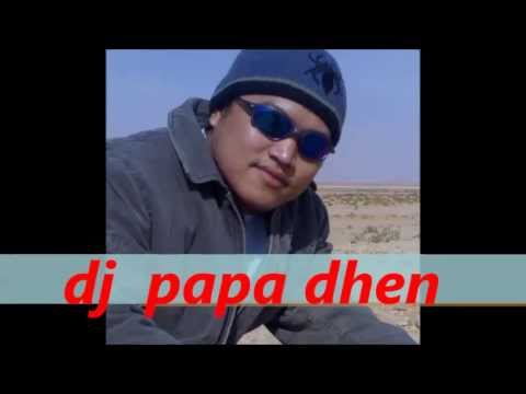 DJ papa dhen (remix love song)