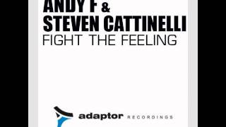 Andy F & Steven Cattinelli Fight The Feeling Original Mix