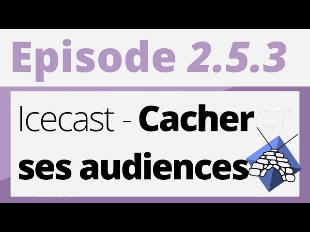 Créer sa radio - Tutoriel - ICECAST : Cacher ses audiences / Hide listeners