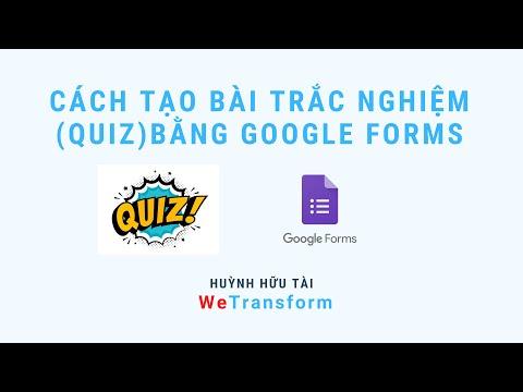 Cách làm bài trắc nghiệm (quiz) bằng Google Forms