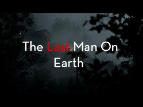 CREEPYPASTA | The Last Man On Earth