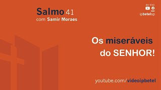Salmo 41   Samir Moraes