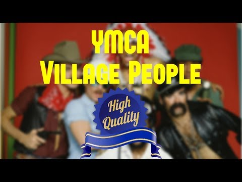 YMCA - Village People (HQ) - High Quality Audio