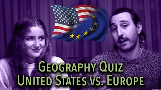Geography challenge: Europe vs. United States [me vs. highschooler]