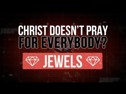 Jesus Doesn't Pray For Everybody