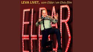 Leva Livet (Som Eldar i en Elvis Film)