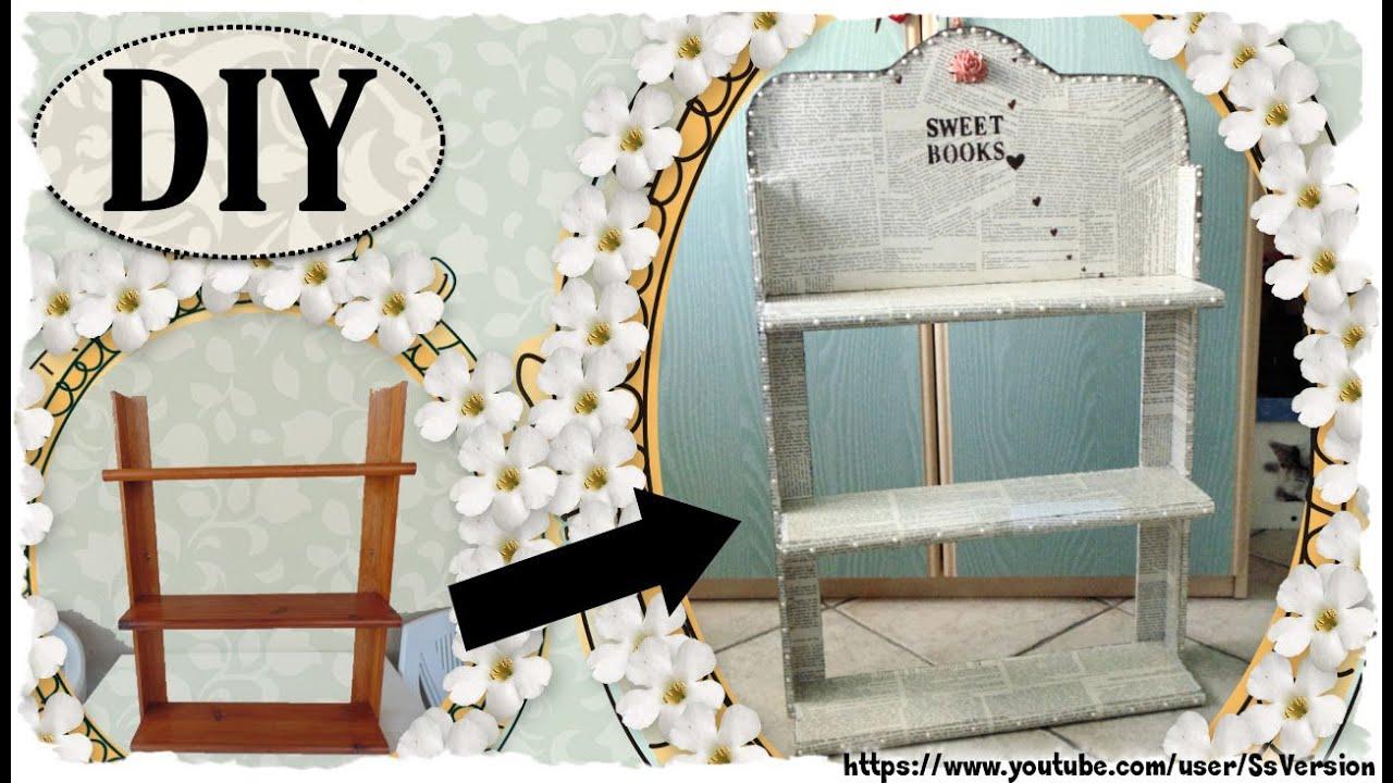 Tutorial libreria shabby chic riciclo creativo diy - Porta shabby chic ...