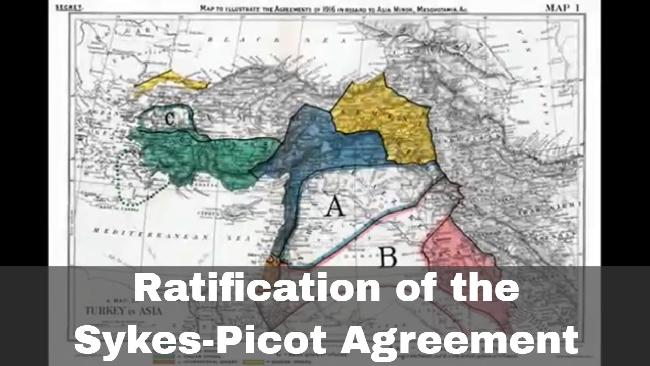 16th May 1916 The Sykes Picot Agreement Ratified By Britain And