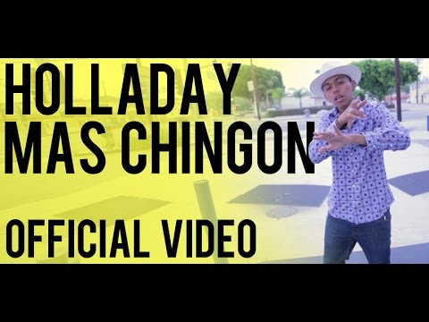 "Holladay ""Mas Chingon"" (Official Music Video)"