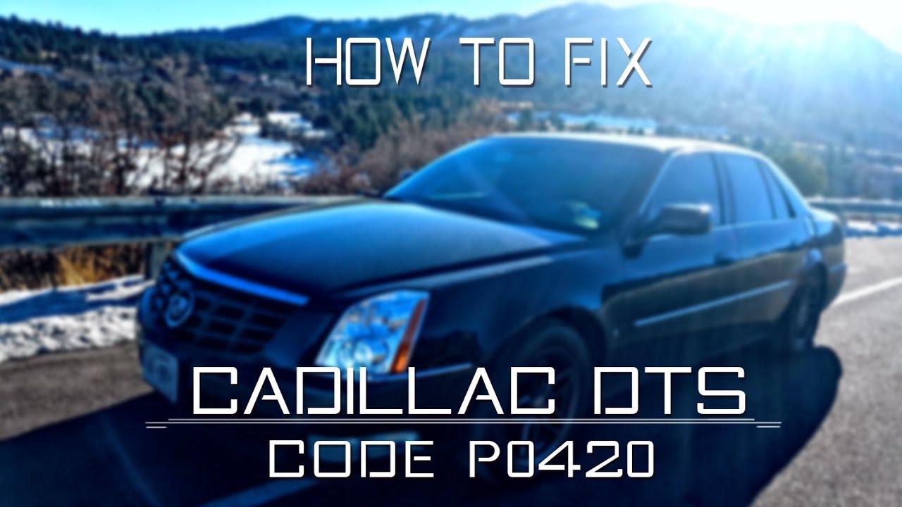 2006 Cadillac DTS - P0420 Repair